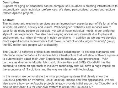 Description Support for aging or disabilities can be complex so Cloud4All is creating infrastructure to automatically apply individual preferences. We.