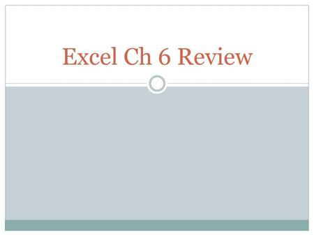 Excel Ch 6 Review.