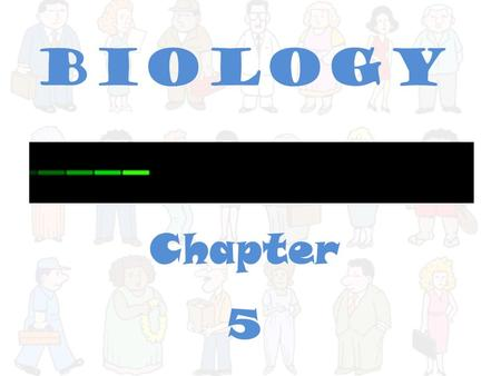 Biology Chapter 5.