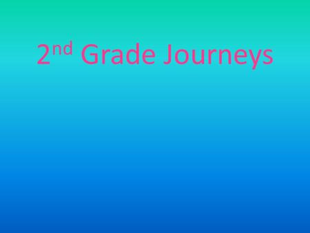 2nd Grade Journeys.