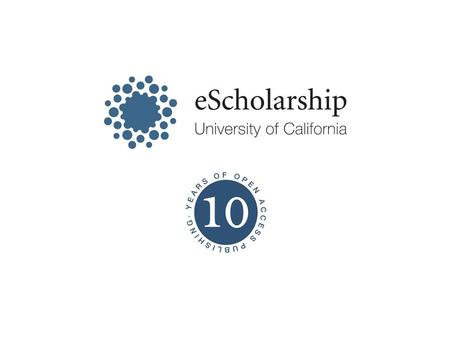 Today: About eScholarship Supporting the Scholarly Research Lifecycle New & Upcoming.