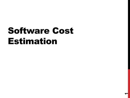 Software Cost Estimation 1. APPROACHES Traditional: LOC estimation Modern: Functional Point Analysis 2.
