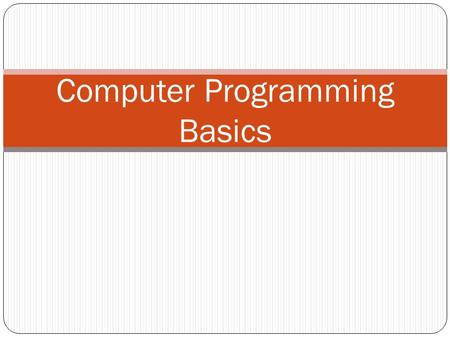 Computer Programming Basics. An Input Device Component of CPU.