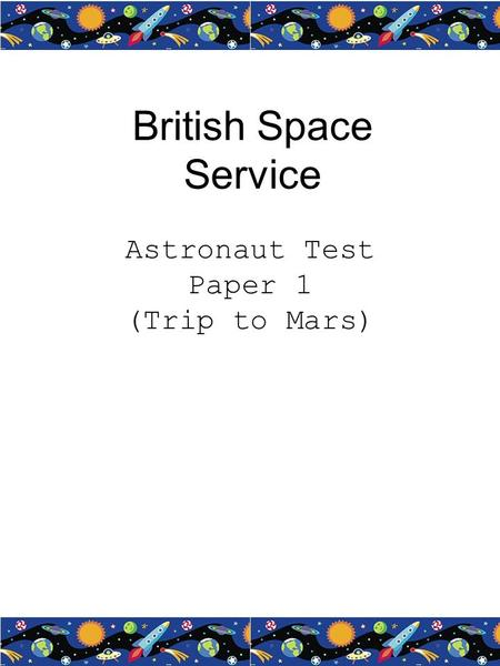 British Space Service Astronaut Test Paper 1 (Trip to Mars)