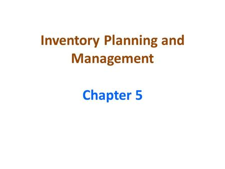 Inventory Planning and Management Chapter 5. Inventories include all tangible items held for sale or consumption in the normal course of business for.