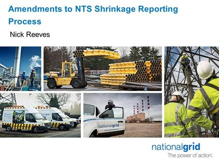 Amendments to NTS Shrinkage Reporting Process Nick Reeves.