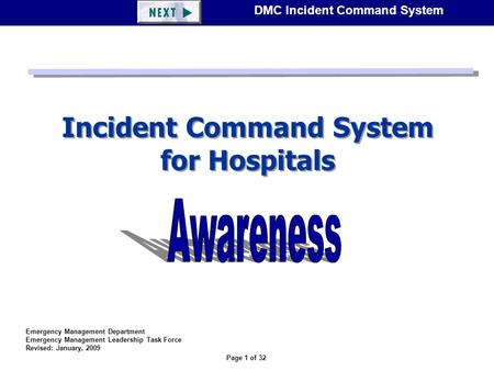 Page 1 of 32 DMC Incident Command System Incident Command System for Hospitals Emergency Management Department Emergency Management Leadership Task Force.