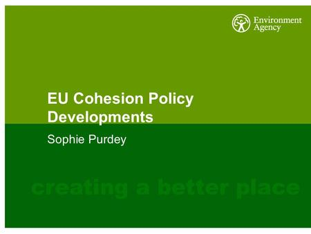 EU Cohesion Policy Developments Sophie Purdey Title Slides Your audience needs to know who you are and what you are going to talk about. Give your presentation.