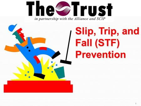 Slip, Trip, and Fall (STF) Prevention 1. Presentation Overview Alliance slip, trip, and fall loss cause statistics Alliance slip, trip, and fall loss.