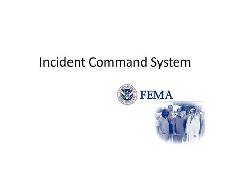 Incident Command System. ICS for Hospitals and Healthcare Systems Benefits of adopting ICS: – Greater Efficiency – ICS is designed to direct and coordinate.