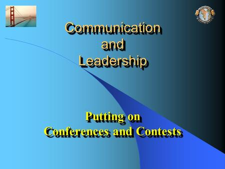 Communication and Leadership Putting on Conferences and Contests.