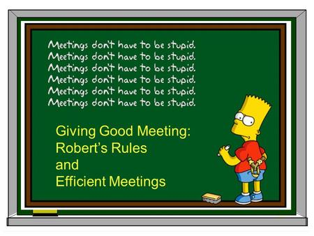 Giving Good Meeting: Robert's Rules and Efficient Meetings.