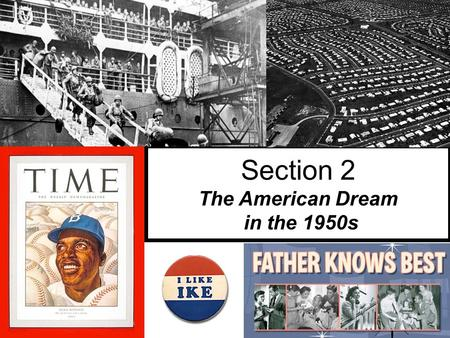 Section 2 The American Dream in the 1950s