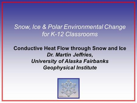 Snow, Ice & Polar Environmental Change for K-12 Classrooms