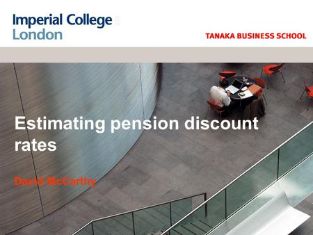 Estimating pension discount rates David McCarthy.