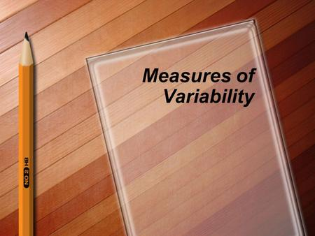 Measures of Variability. Variability Measure of the spread or dispersion of a set of data 4 main measures of variability –Range –Interquartile range –Variance.