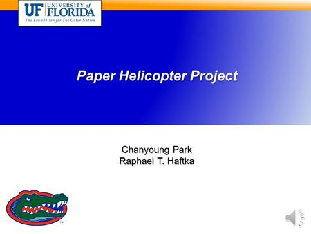 Chanyoung Park Raphael T. Haftka Paper Helicopter Project.