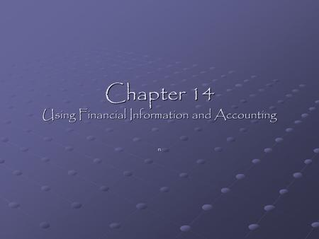 Chapter 14 Using Financial Information and Accounting n.