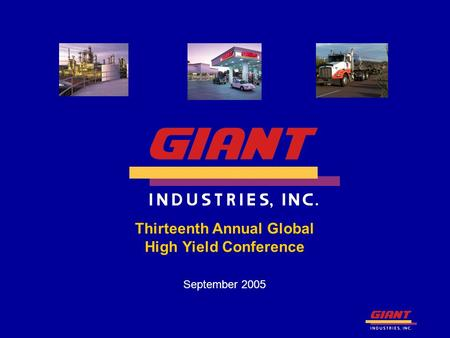 Thirteenth Annual Global High Yield Conference September 2005.