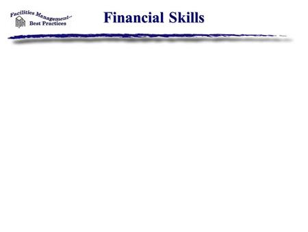 Financial Skills. Objectives 1.Business strategy 2.Budget strategy 3.Calculations 4.Practice.