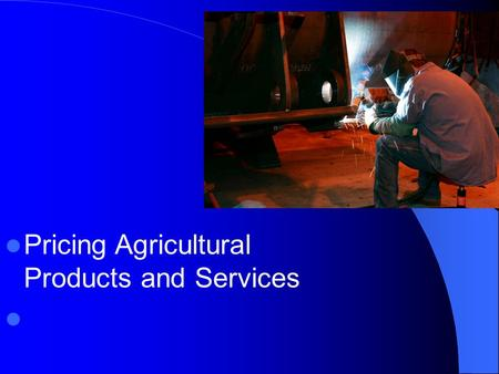 Pricing Agricultural Products and Services. Next Generation Science / Common Core Standards Addressed! CCSS. ELA Literacy. WHST.11 ‐ 12.9 Draw evidence.