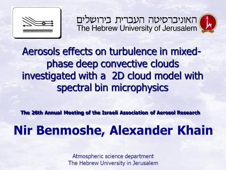 Aerosols effects on turbulence in mixed- phase deep convective clouds investigated with a 2D cloud model with spectral bin microphysics The 26th Annual.