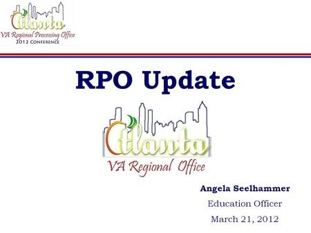 RPO Update Angela Seelhammer Education Officer March 21, 2012.