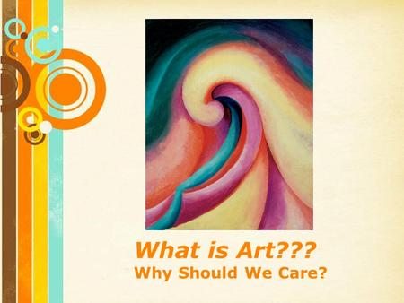Free Powerpoint Templates Page 1 Free Powerpoint Templates What is Art??? Why Should We Care?