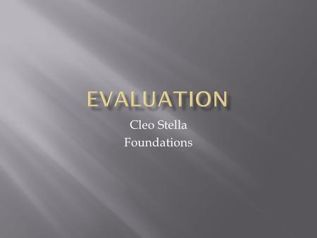Cleo Stella Foundations.  'In what way does your media product use, develop or challenge forms and conventions of real media products?'