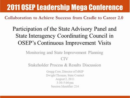 2011 OSEP Leadership Mega Conference Collaboration to Achieve Success from Cradle to Career 2.0 Participation of the State Advisory Panel and State Interagency.