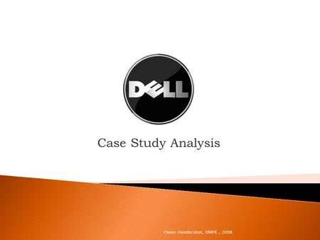 Case Study Analysis Owen Hendershot, UMFK, 2008.  Introduction  Company Overview  History  Strategy  Issues  Customer Decisions  Attempted Solutions.