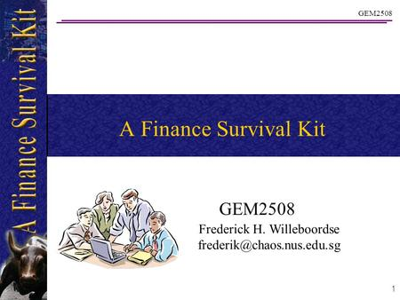 GEM2508 1 A Finance Survival Kit GEM2508 Frederick H. Willeboordse