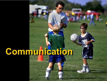 Communication. Good communication skills are among the most important ingredients contributing to the performance enhancement and personal growth of sport.