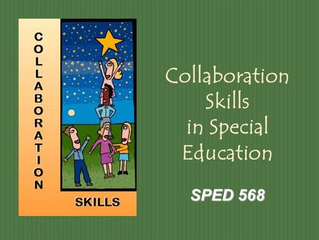 SPED 568 Collaboration Skills in Special Education SPED 568.
