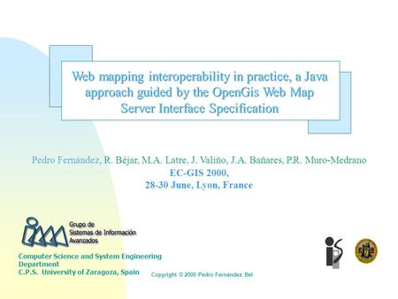 Web mapping interoperability in practice, a Java approach guided by the OpenGis Web Map Server Interface Specification Pedro Fernández, R. Béjar, M.A.