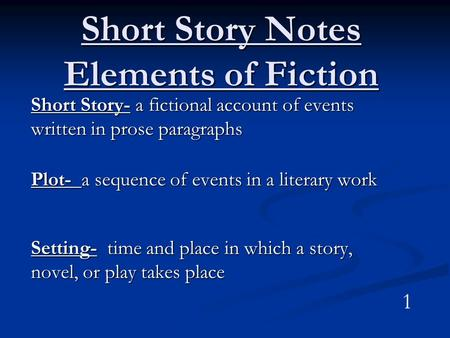 Short Story Notes Elements of Fiction