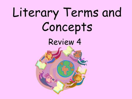 Literary Terms and Concepts Review 4. Point of View.