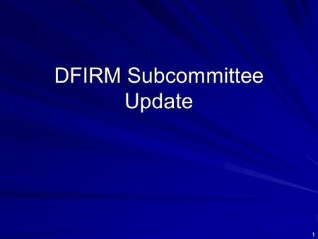 DFIRM Subcommittee Update 1. Challenges Remain Climate Change and Sea Level Rise: Identify sea level rise timeframe and associated critical issues Data.