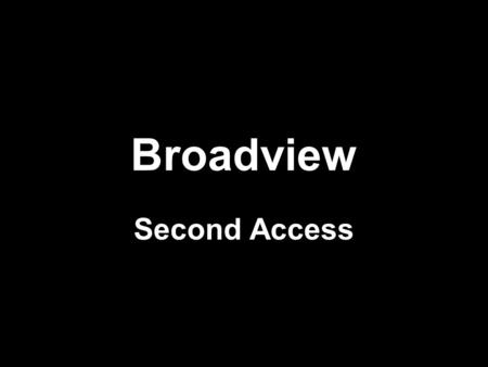 Broadview Second Access. Parlette Annexation What has changed? Parlette has asked for reconsideration –Recitals in agreement are not operative provisions.