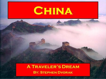China A Traveler's Dream By: Stephen Dvorak. Climates and When to Travel Since China is so large, it has quite a few different climates. Weather in the.
