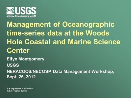 U.S. Department of the Interior U.S. Geological Survey Management of Oceanographic time-series data at the Woods Hole Coastal and Marine Science Center.