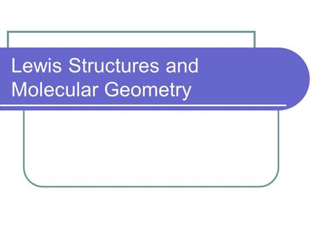 Lewis Structures and Molecular Geometry. Drawing Lewis Structures A recommended procedure : 1. Count the total number of valence electrons (VSE) for the.