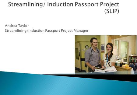 Andrea Taylor Streamlining/Induction Passport Project Manager.