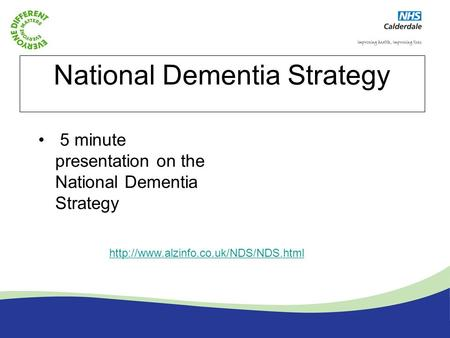 National Dementia Strategy 5 minute presentation on the National Dementia Strategy