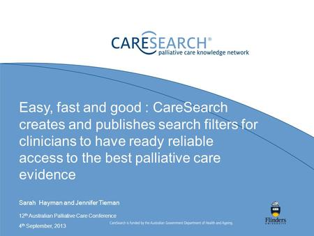 Easy, fast and good : CareSearch creates and publishes search filters for clinicians to have ready reliable access to the best palliative care evidence.