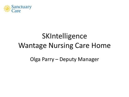 SKIntelligence Wantage Nursing Care Home Olga Parry – Deputy Manager.