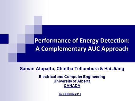 Performance of Energy Detection: A Complementary AUC Approach