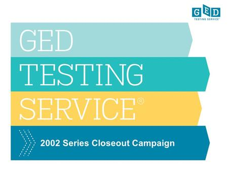 2002 Series Closeout Campaign. Central campaign strategy –Engaging and equipping messengers Keeps messages authentic and from within the community Avoids.