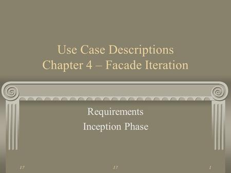 17 1 Use Case Descriptions Chapter 4 – Facade Iteration Requirements Inception Phase.