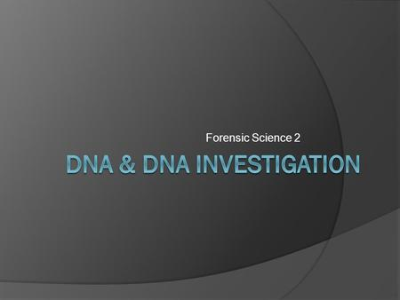 Forensic Science 2. The DNA Molecule  DNA is what makes genes  DNA stands for deoxyribonucleic acid  It is a molecule that makes up genes and determines.